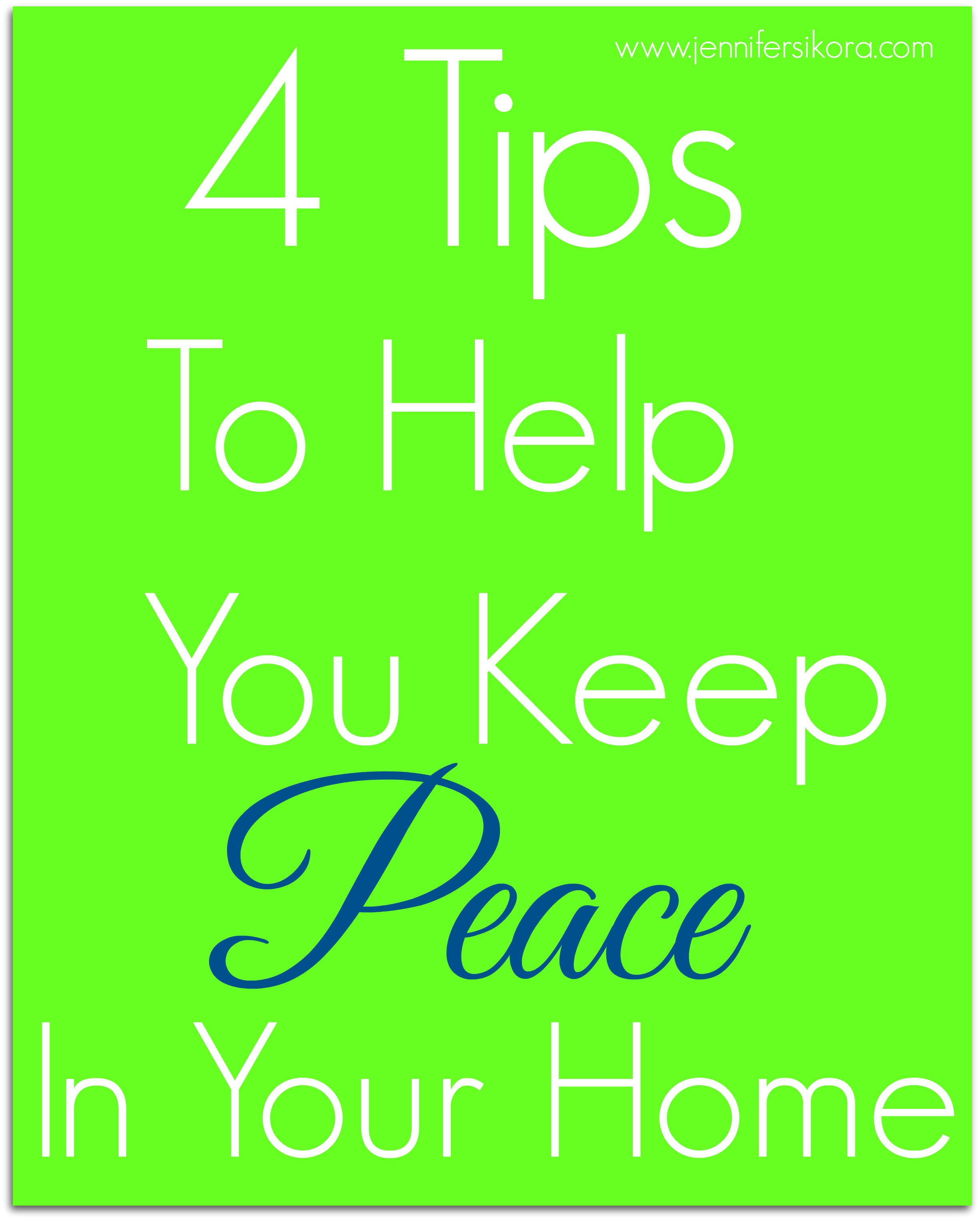 4 Tips to Help You Keep the Peace in Your Home