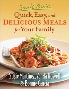 Don't Panic: Quick, Easy, and Delicious Meals For Your Family