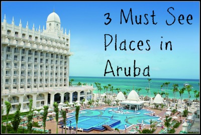 3 Must See Places in Aruba