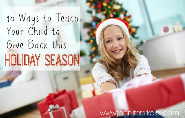 10 Ways to Teach Your Child to Give Back this Holiday Season