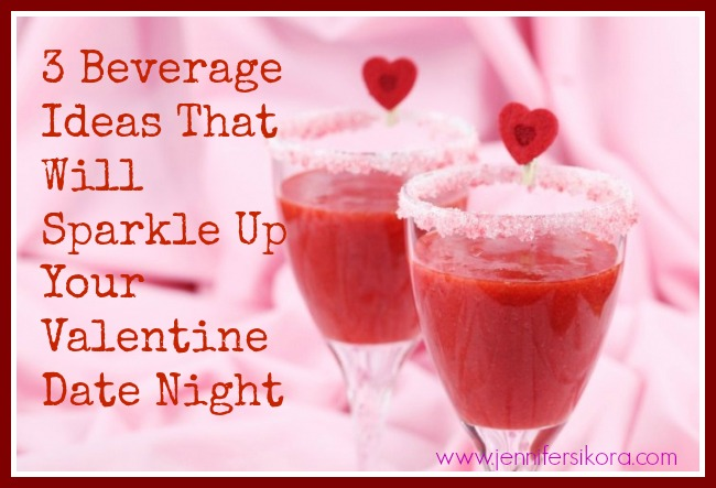 3 Beverage Ideas That Will Sparkle Up Your Valentine Date Night