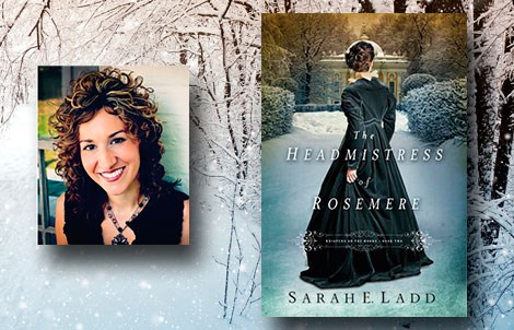 The Headmistress of Rosemere by Sarah Ladd