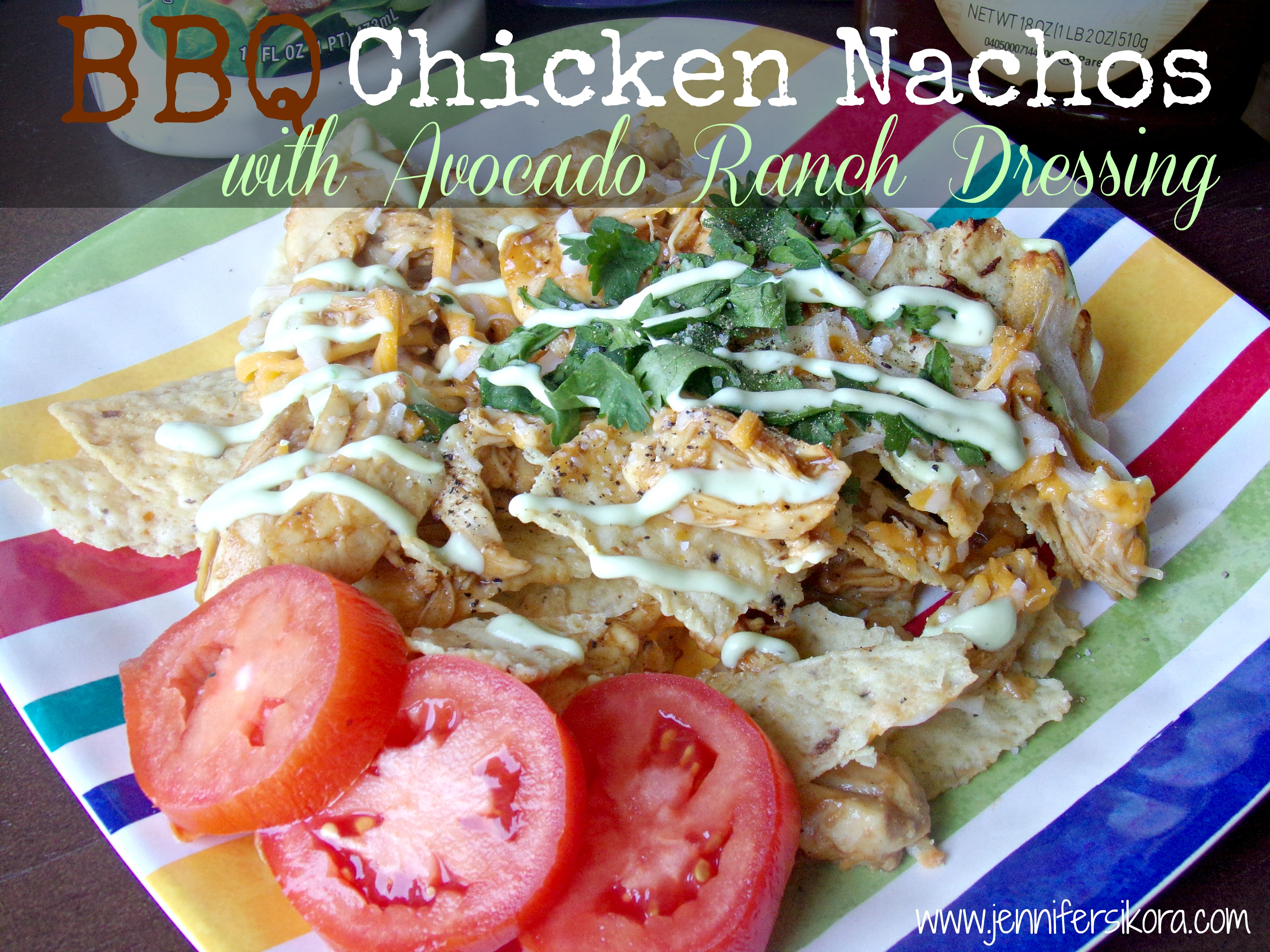 BBQ Chicken Nachos with Avocado Ranch Dressing + a few Tips to Help You Create Budget Friendly Meals