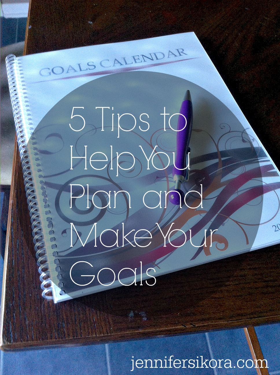 5 Tips on How to Set and Make Your Goals