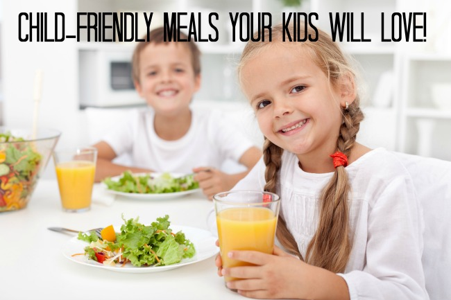 Child-Friendly Meals Your Kids Will Love!