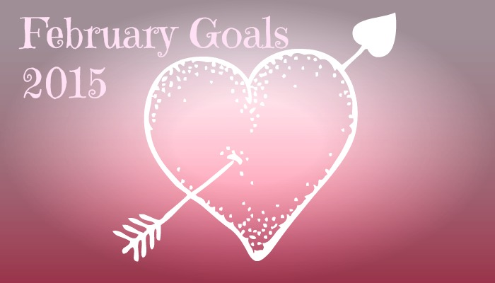 February 2015 Goals and a Look Back at January's Goals