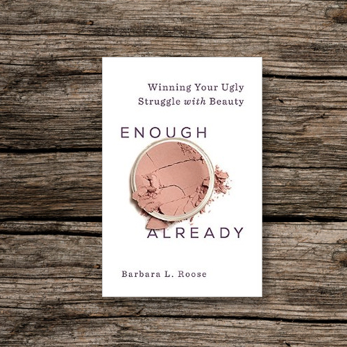 Enough Already by Barbara Roose