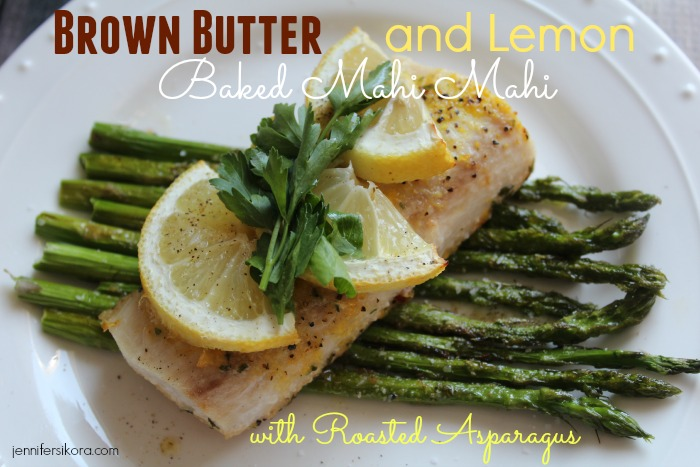 Brown Butter and Lemon Baked Mahi Mahi w/Roasted Asparagus