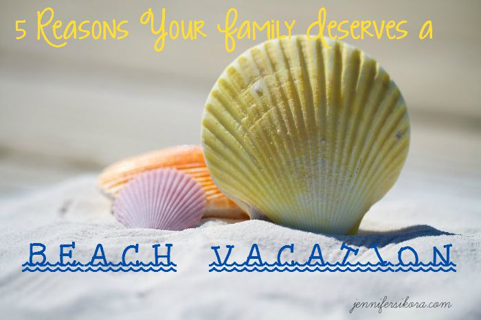 5 Reasons A Beach Vacation Is Just What Your Family Needs