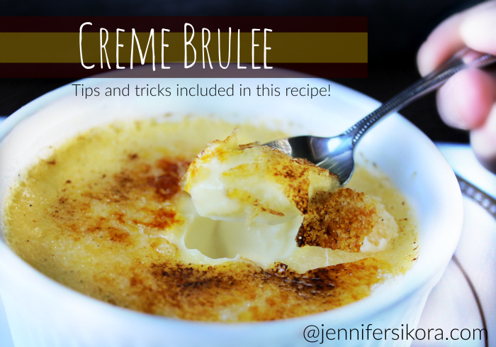Creme Brulee with Tips and Tricks to Make it Easy for You