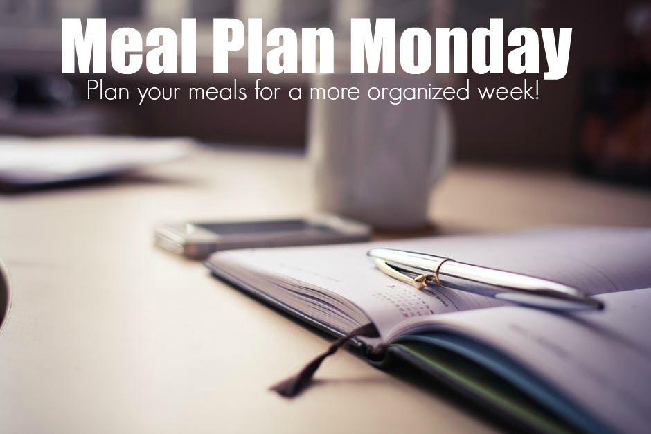 Meal Plan Monday #2 – Here's What We Are Eating This Week
